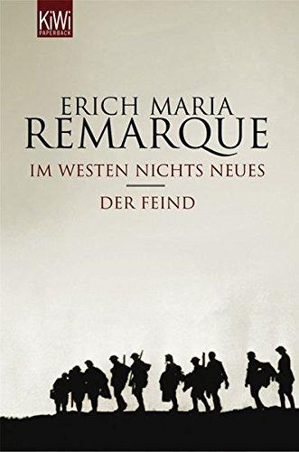 Im Westen nichts Neues / Der Feind.: Remarque, Erich M.