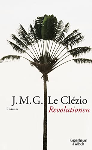 Revolutionen. Roman. Aus d. Französischen v. Uli: Le Clezio, Jean-