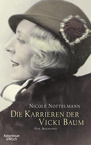 Die Karrieren der Vicki Baum: Eine Biographie - Nottelmann, Nicole