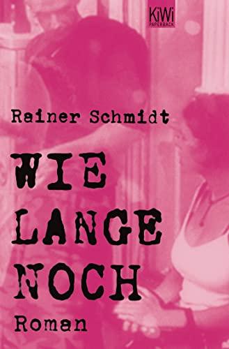 Wie lange noch: Schmidt, Rainer
