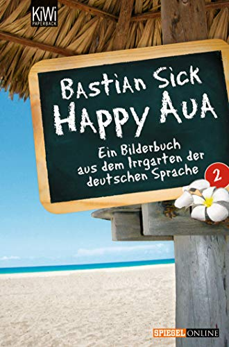 9783462040289: Happy Aua 2: Ein Bilderbuch aus dem Irrgarten der deutschen Sprache