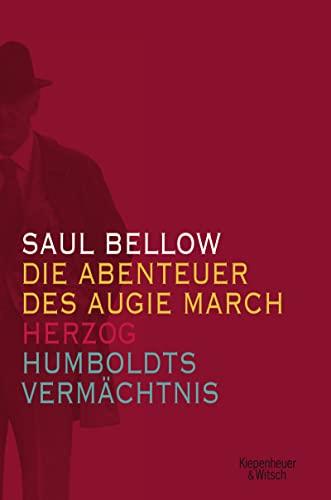 Die Abenteuer des Augie March / Herzog / Humboldts Vermächtnis: Saul Bellow