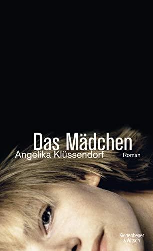 Das Mädchen: Roman: Klüssendorf, Angelika: