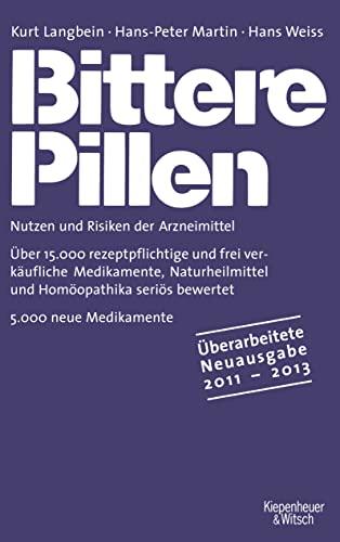 9783462043037: Bittere Pillen 2011-2013: Nutzen und Risiken der Arzneimittel