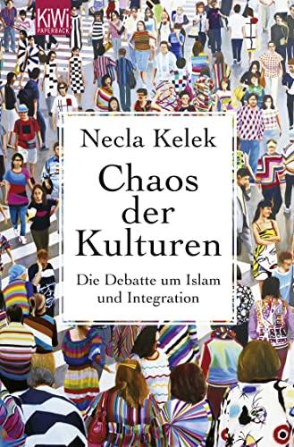 9783462044287: Chaos der Kulturen: Die Debatte um Islam und Integration