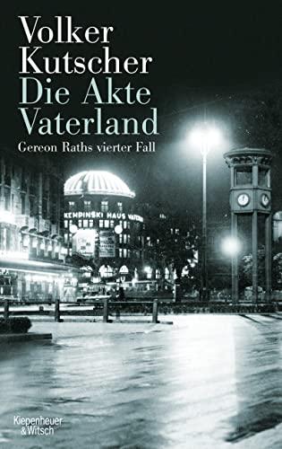9783462044669: Die Akte Vaterland: Gereon Raths vierter Fall