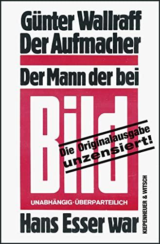 9783462044874: Der Aufmacher: Der Mann, der bei Bild Hans Esser war