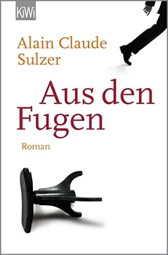 Aus den Fugen: Roman (KiWi): Alain Claude Sulzer