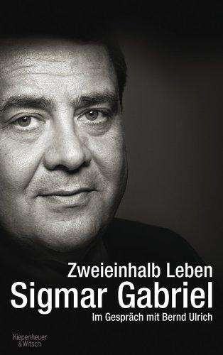 9783462046267: Zweieinhalb Leben: Sigmar Gabriel im Gespr�ch mit Bernd Ulrich
