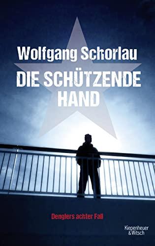 9783462046663: Die schützende Hand: Denglers achter Fall