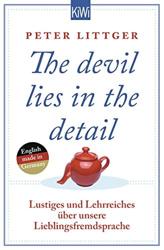 9783462047035: The devil lies in the detail: Lustiges und Lehrreiches über unsere Lieblingsfremdsprache