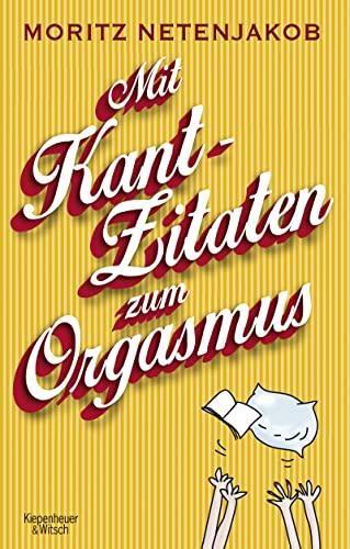 9783462047066: Mit Kant-Zitaten zum Orgasmus