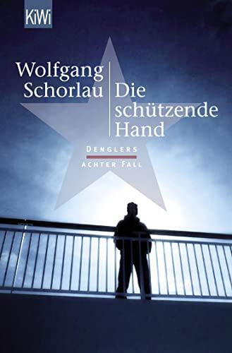 9783462049312: Die schützende Hand: Denglers achter Fall