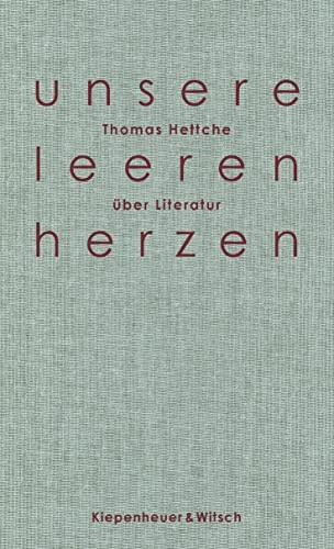 Unsere leeren Herzen: Über Literatur: Hettche, Thomas