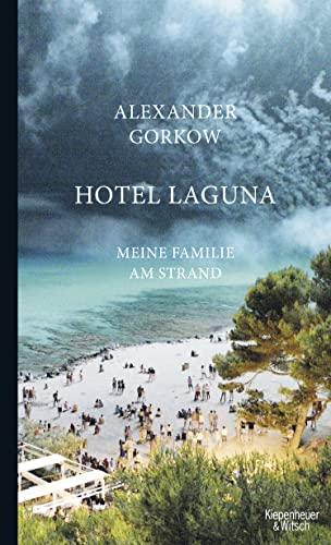 9783462051162: Hotel Laguna: Meine Familie am Strand