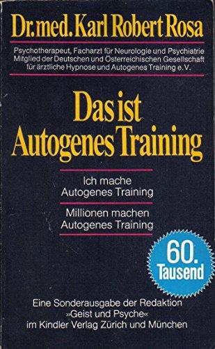 9783463005638: Das ist Autogenes Training.. Ich mache Autogenes Training - Millionen machen Autogenes Training.