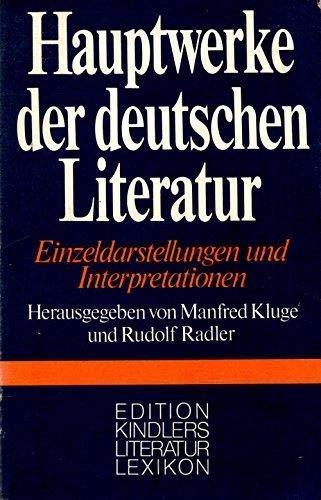 HAUPTWERKE DER DEUTSCHEN LITERATUR Einzeldarstellungen und Interpretationen: Kluge, Manfred / ...