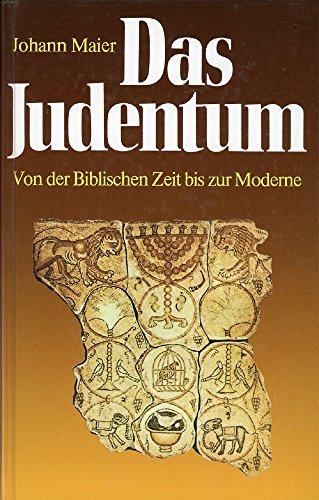 9783463006819: Das Judentum (5682 967). Von der Biblischen Zeit bis zur Moderne [Gebundene Ausgabe] Johann Maier (Autor)