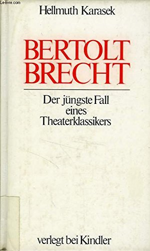 Bertolt Brecht. Der jüngste Fall eines Theaterklassikers.: Karasek, Hellmuth