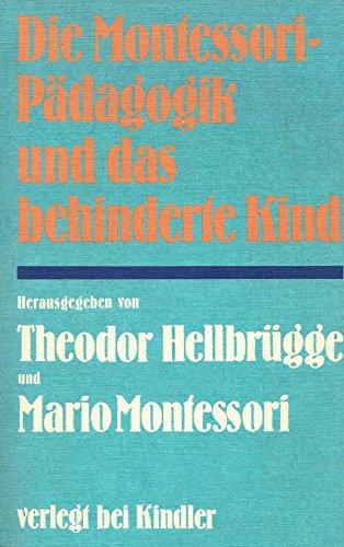 9783463007168: Die Montessori-Pa?dagogik und das behinderte Kind: Referate u. Ergebnisse d. 18. Internat. Montessori-Kongresses (Mu?nchen, 4.-8. Juli 1977) (German Edition) [Jan 01, 1978] Hellbrügge, Theodor (Hg.) u