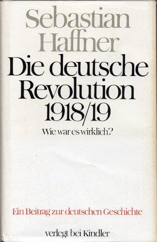 9783463007380: Die deutsche Revolution 1918/19.. Wie war es wirklich?