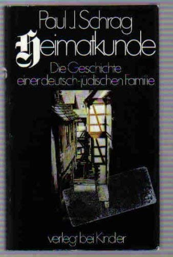 Heimatkunde, Die Geschichte einer deutsch-jüdischen Familie: Schrag, Paul J.