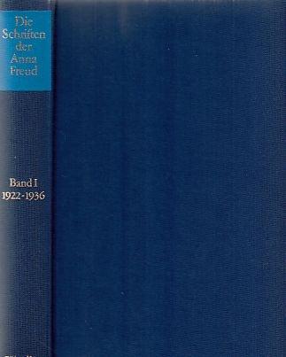 Die Schriften der Anna Freud; Bd. 1., 1922 - 1936.