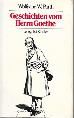 Geschichten vom Herrn Goethe. Von Wolfgang W.: Goethe, J. W.
