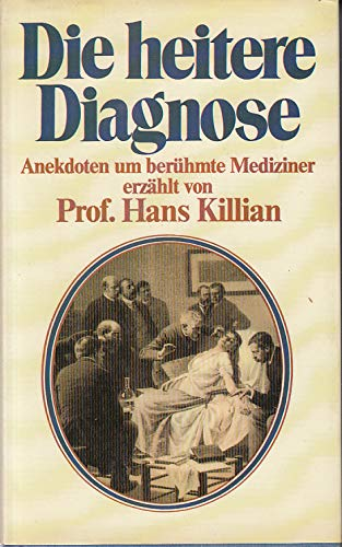 9783463008462: Die heitere Diagnose. Anekdoten um berühmte Mediziner