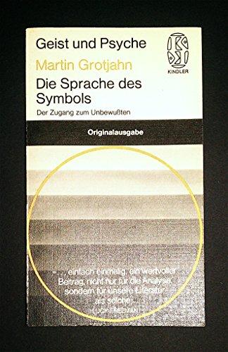 9783463021829: Die Sprache des Symbols: D. Zugang zum Unbewussten (Kindler Taschenbucher ; 2182 : Geist und Psyche)
