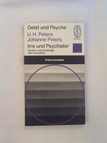 9783463181325: Irre und Psychiater: Struktur u. Soziologie d. Irren- u. Psychiaterwitzes (Kindler Taschenbucher : 2132 : Geist und Psyche)