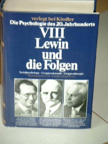 9783463240084: Lewin und die Folgen: Sozialpsychologie, Gruppendynamik, Gruppentherapie (Die Psychologie des 20. Jahrhunderts)