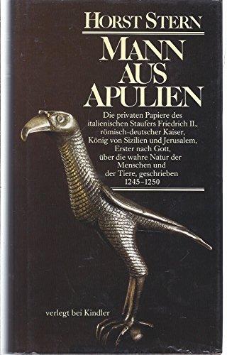 9783463400105: Mann aus Apulien. Die privaten Papiere des italienischen Staufers Friedrich II.