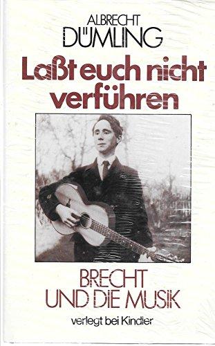 9783463400334: Lasst euch nicht verf�hren: Brecht und die Musik