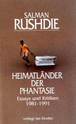 Heimatländer der Phantasie. Essays und Kritiken 1981 - 1991. (346340155X) by Rushdie, Salman