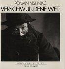 Verschwundene Welt. Mit einem Vorwort von Elie Wiesel.: Vishniac, Roman