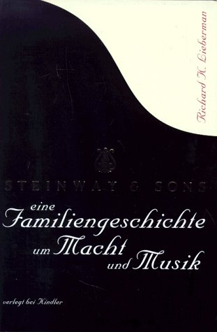9783463402888: Steinway & Sons: Eine Familiengeschichte um Macht und Musik