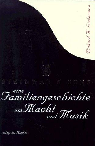9783463402888: Steinway & Sons. Eine Familiengeschichte um Macht und Musik