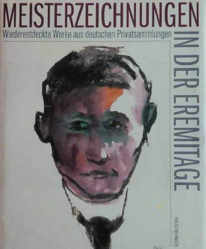 9783463403007: Meisterzeichnungen in der Eremitage. Wiederentdeckte Werke aus deutschen Privatsammlungen