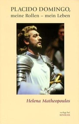 Placido Domingo. Meine Rollen, mein Leben. (9783463404028) by Matheopoulos, Helena