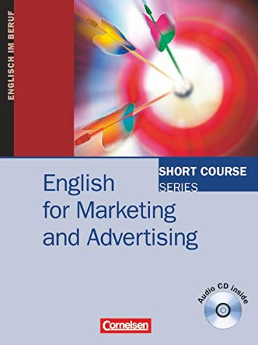 9783464018767: Short Course Series. English for Marketing and Advertising. Kursbuch mit CD