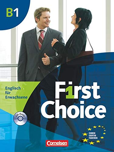 9783464019559: First Choice B1. Kursbuch mit Home Study CD, Classroom CD und Phrasebook: Europäischer Referenzrahmen: B1