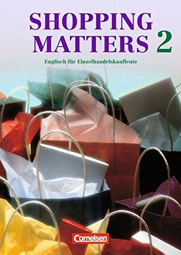 9783464025956: Shopping Matters 2. Schülerbuch: Englisch für Einzelshandelskaufleute. Englisch im Beruf