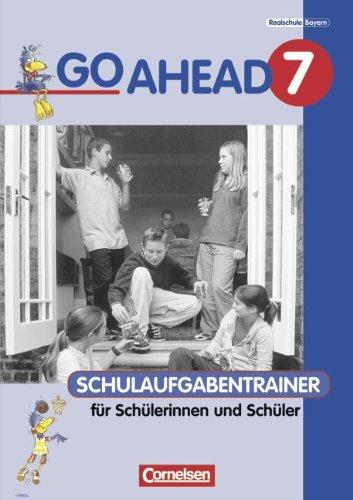 Go Ahead 7. Schulaufgabentrainer. Neue Ausgabe. Bayern (9783464026670) by [???]