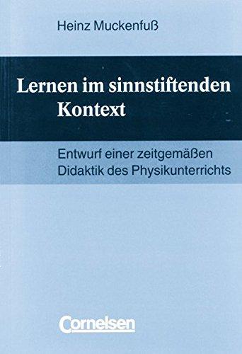 Lernen im sinnstiftenden Kontext.: Entwurf einer zeitgemaen: Heinz Muckenfu