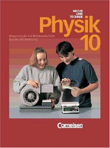 Natur und Technik - Physik (vergriffen) - Hauptschule mit Werkrealschule Baden-Württemberg - Bisherige Ausgabe: 10. Schuljahr - Schülerbuch