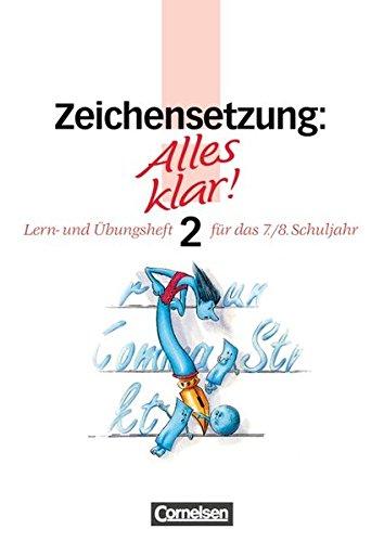 9783464036914: Alles klar 2. Zeichensetzung. 7./8. Schuljahr. Neue Rechtschreibung: Lern- und Übungsheft. Mit Lösungen