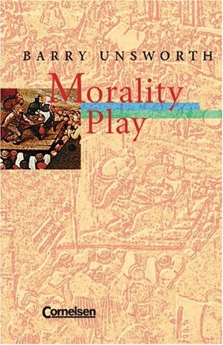 Morality Play. Mit Materialien. (Lernmaterialien): Barry Unsworth