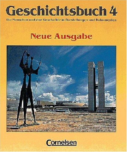9783464069233: Geschichtsbuch, Die Menschen und ihre Geschichte in Darstellungen und Dokumenten, Ausgabe B für Gymnasien in Baden-Württ, Bd.4, Von 1918 bis 1933