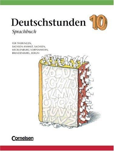 9783464072394: Deutschstunden Sprachbuch 10. RSR. Ausgabe für die neuen Bundesländer und Berlin. Neue Ausgabe.